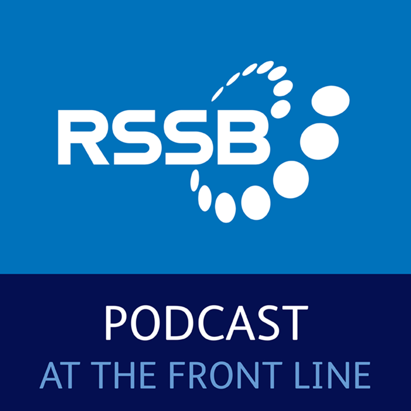 RSSB podcast - at the front line